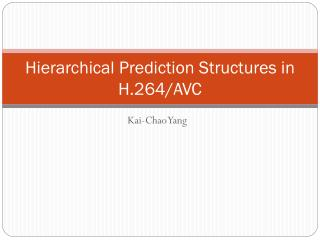 Hierarchical Prediction Structures in H.264/AVC
