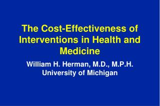 The Cost-Effectiveness of Interventions in Health and Medicine