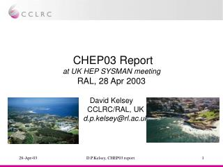 CHEP03 Report at UK HEP SYSMAN meeting RAL, 28 Apr 2003