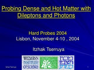 Hard Probes 2004 Lisbon, November 4-10 , 2004