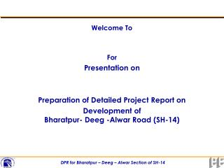 Welcome To For Presentation on  Preparation of Detailed Project Report on