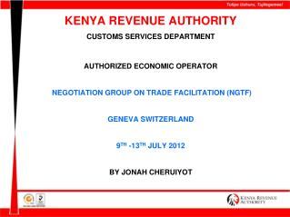 KENYA REVENUE AUTHORITY  CUSTOMS SERVICES DEPARTMENT AUTHORIZED ECONOMIC OPERATOR