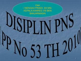 DISIPLIN PNS ( PP No 53 TH 2010)
