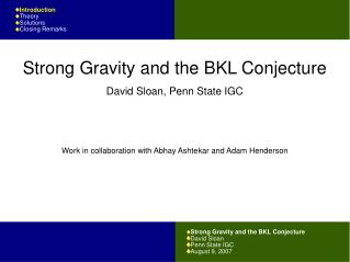 Strong Gravity and the BKL Conjecture		 David Sloan Penn State IGC August 9, 2007