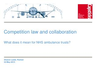 Competition law and collaboration What does it mean for NHS ambulance trusts?