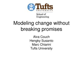 Modeling change without breaking promises