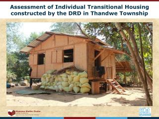 Assessment of Individual Transitional Housing  constructed by the DRD in Thandwe Township