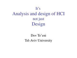 It's  Analysis and design of HCI not just Design