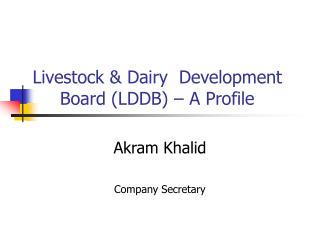 Livestock & Dairy  Development Board (LDDB) – A Profile