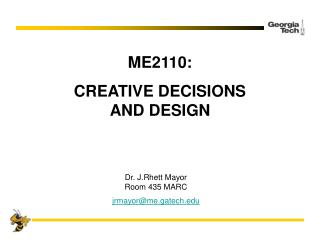 ME2110: CREATIVE DECISIONS  AND DESIGN