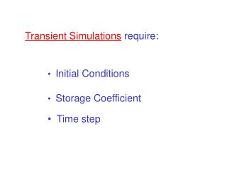 Transient Simulations  require: