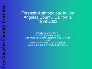 Forensic Anthropology is…