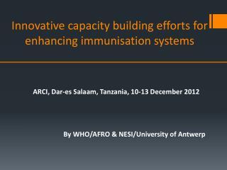 Innovative capacity building efforts for enhancing immunisation systems