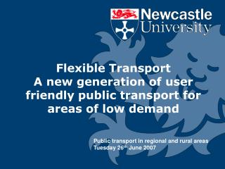 Flexible Transport A new generation of user friendly public transport for areas of low demand