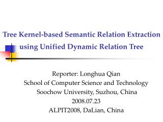 Tree Kernel-based Semantic Relation Extraction using  Unified Dynamic Relation Tree