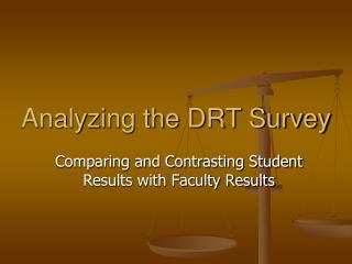 Analyzing the DRT Survey