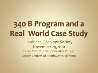340 B Program and a Real  World Case Study