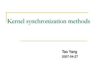 Kernel synchronization methods