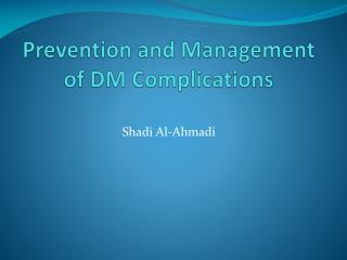 Prevention and Management of DM Complications
