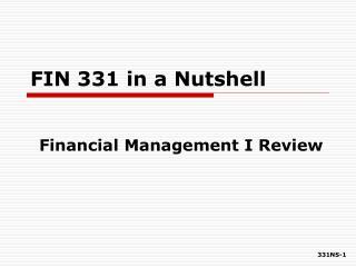 FIN 331 in a Nutshell