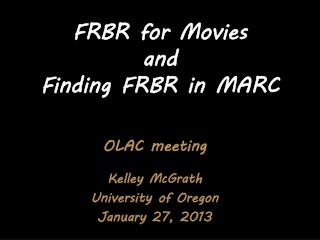 FRBR for Movies  and  Finding FRBR in MARC