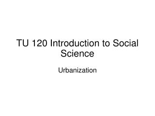 TU 120 Introduction to Social Science