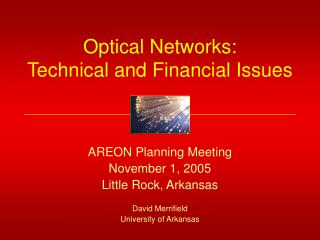 Optical Networks: Technical and Financial Issues