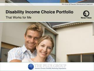 Disability Income Choice Portfolio