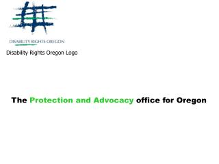 The  Protection and Advocacy  office for Oregon