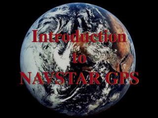 Introduction to NAVSTAR GPS