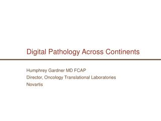 Digital Pathology Across Continents