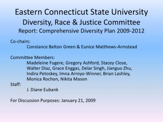Co-chairs: 	Constance Belton Green & Eunice Matthews-Armstead Committee Members: