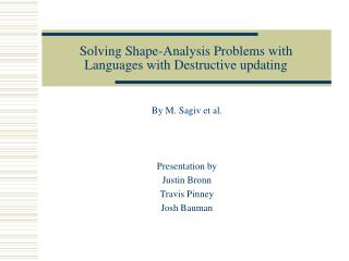 Solving Shape-Analysis Problems with Languages with Destructive updating