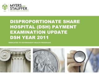 Disproportionate share hospital (DSH) Payment Examination UPdate  DSH Year 2011