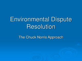 Environmental Dispute Resolution