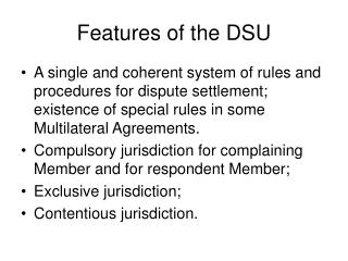 Features of the DSU