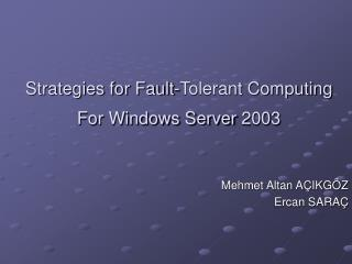 Strategies for Fault-Tolerant Computing For Windows Server 2003