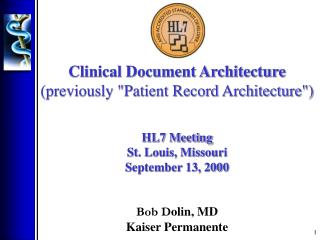 "Clinical Document Architecture (previously ""Patient Record Architecture"") HL7 Meeting"
