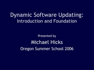 Dynamic Software Updating: Introduction and Foundation