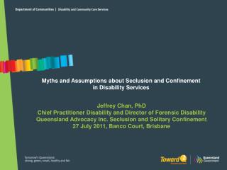 Myths and Assumptions about Seclusion and Confinement  in Disability Services