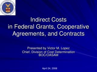 Indirect Costs in Federal Grants, Cooperative Agreements, and Contracts