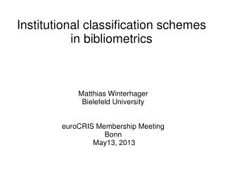 Institutional classification schemes in bibliometrics
