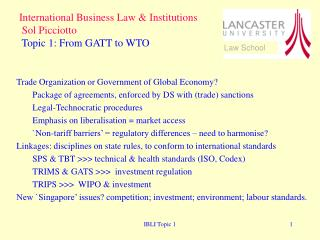 International Business Law & Institutions  Sol Picciotto  Topic 1: From GATT to WTO