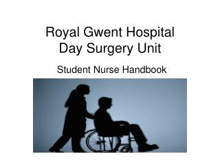 Royal Gwent Hospital  Day Surgery Unit