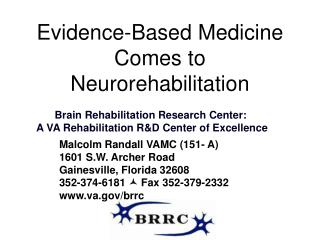 Evidence-Based Medicine Comes to Neurorehabilitation