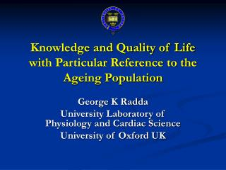 Knowledge and Quality of Life with Particular Reference to the Ageing Population