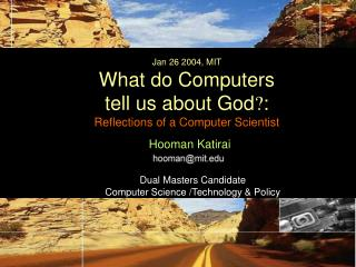 Jan 26 2004, MIT What do Computers  tell us about God ? : Reflections of a Computer Scientist