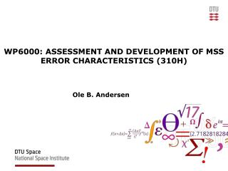 WP6000: ASSESSMENT AND DEVELOPMENT OF MSS ERROR CHARACTERISTICS (310H)