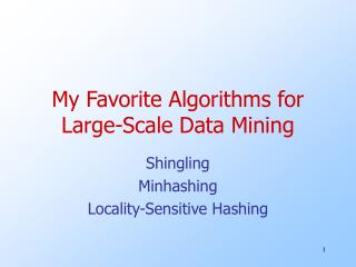 My Favorite Algorithms for Large-Scale Data Mining