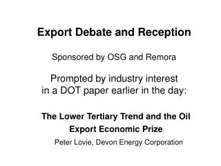 The Lower Tertiary Trend and the Oil Export Economic Prize